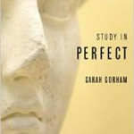 Book Review: Study in Perfect by Sarah Gorham