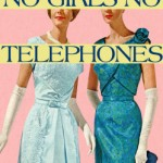 Book Review: No Girls No Telephones by Brittany Cavallaro and Rebecca Hazelton