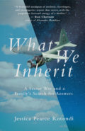 cover image for What We Inherit by Jessica Pearce Rotondi